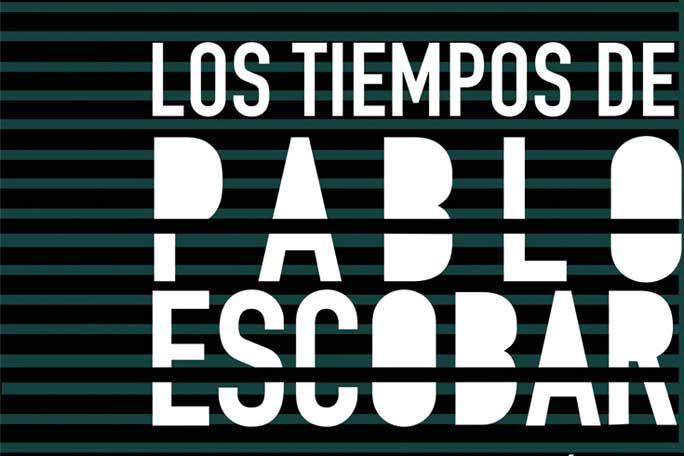 Los tiempo de Pablo Escobar