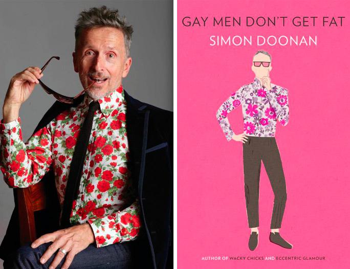 Simon Doonan, Gay men don't get fat