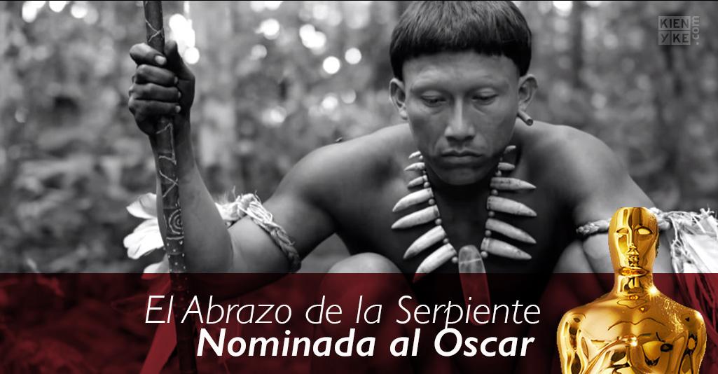 Histórico: Nominada a los premios Oscar El Abrazo de la Serpiente