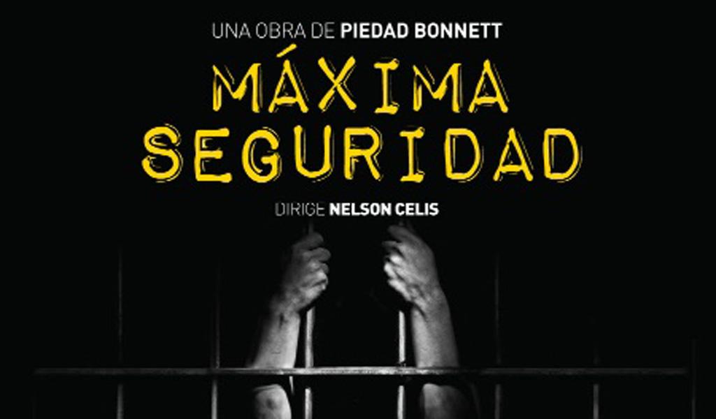 'Máxima seguridad' llega al Teatro Nacional