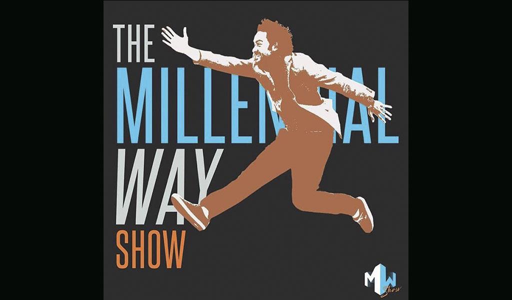 The Millenial Way Show, el primer programa de su tipo