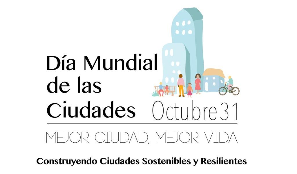 Se celebrará el Día Mundial de las Ciudades