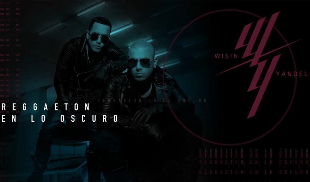 Reggaeton en lo oscuro, lo nuevo de Wisin y Yandel