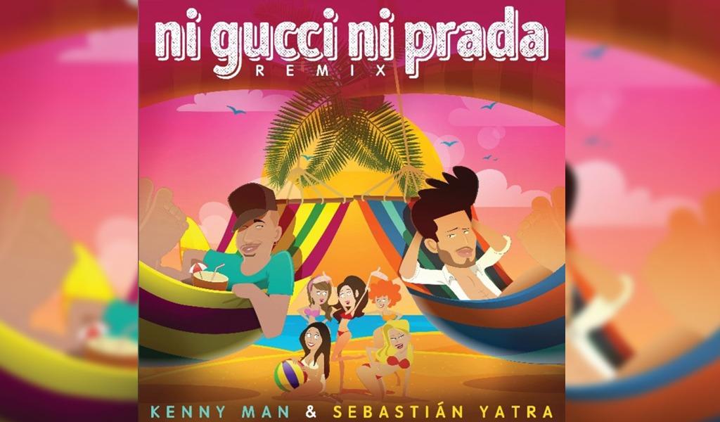 Remix de 'Ni gucci ni prada' de Kenny Man con Yatra