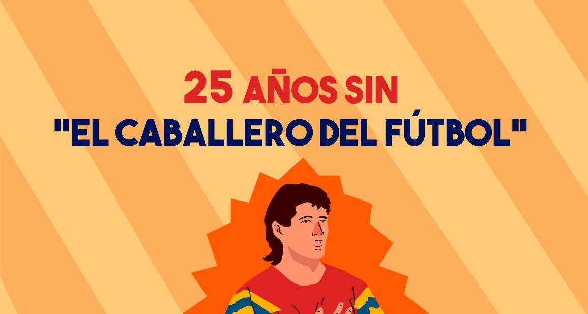 """25 años sin """"El Caballero del Fútbol"""""""