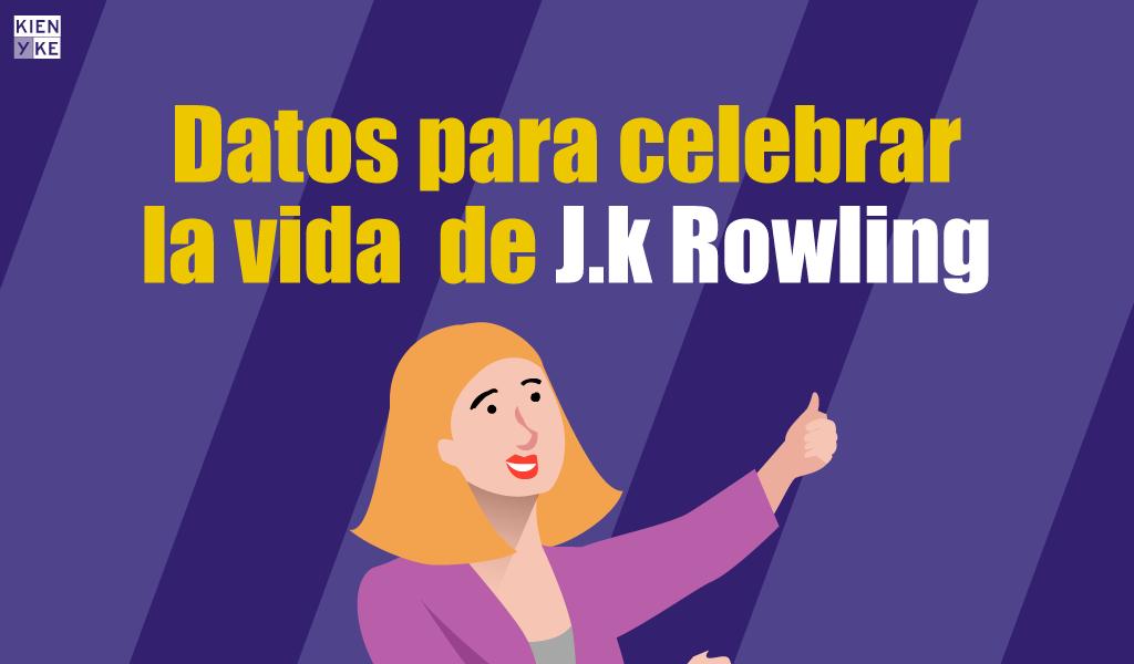 Datos para celebrar la vida de J.K Rowling