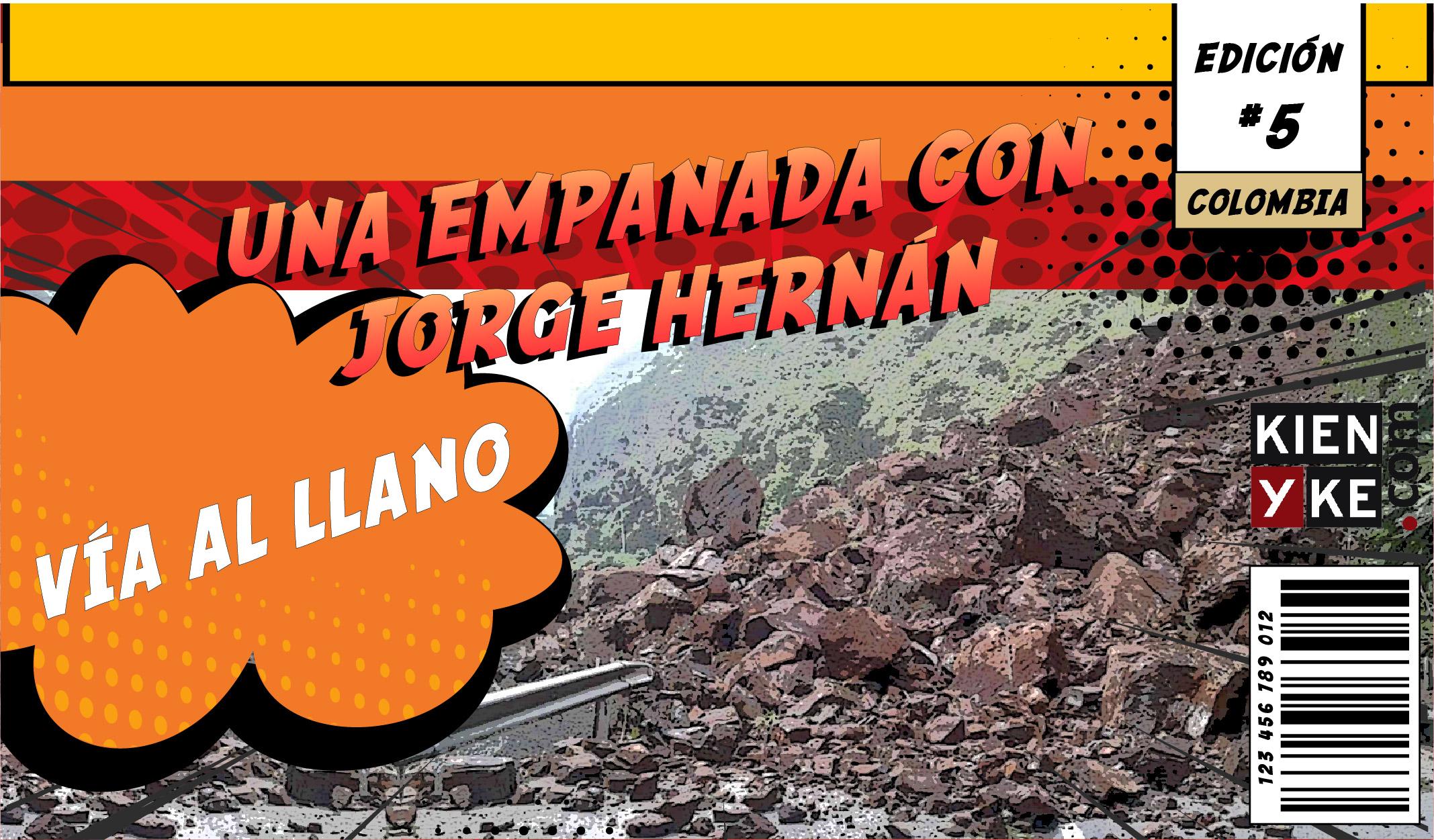 La empanada | Capítulo 5 – Vía al Llano