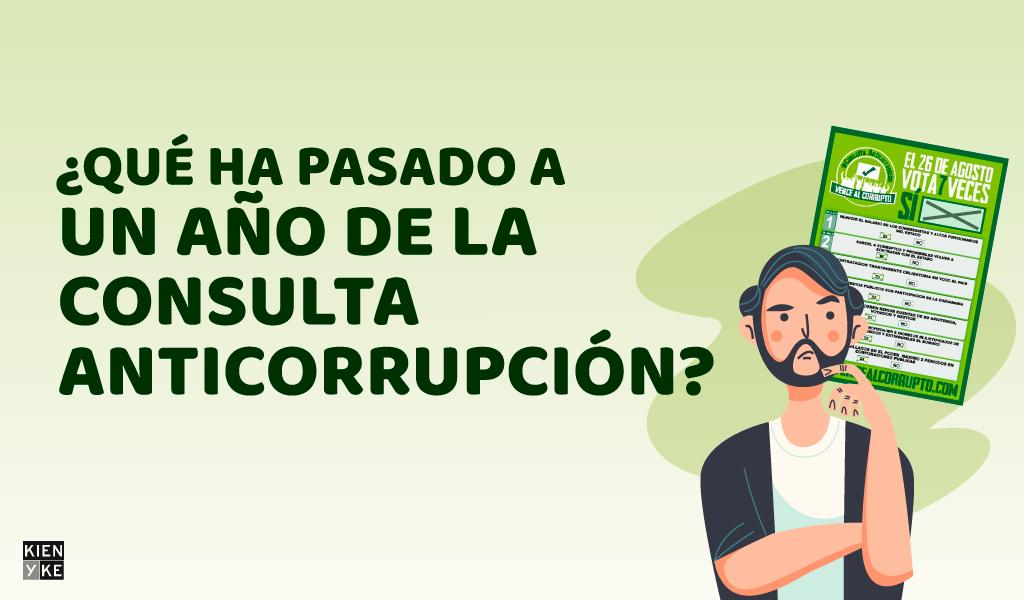 ¿Qué ha pasado a un año de la consulta anticorrupción?