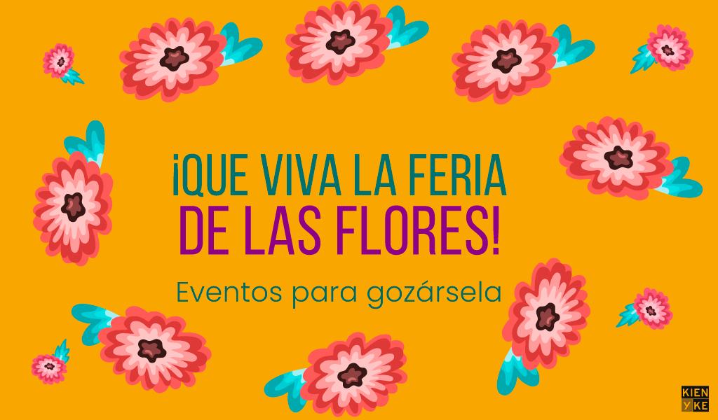 Eventos para gozarse la Feria de las Flores