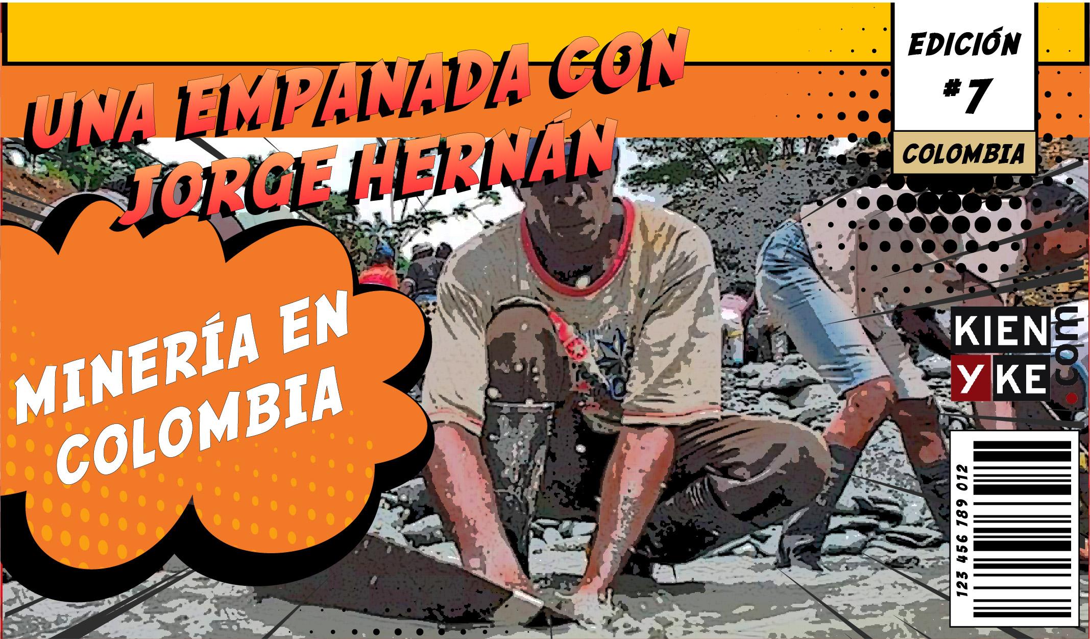 La Empanada   Capítulo 7 – Minería en Colombia