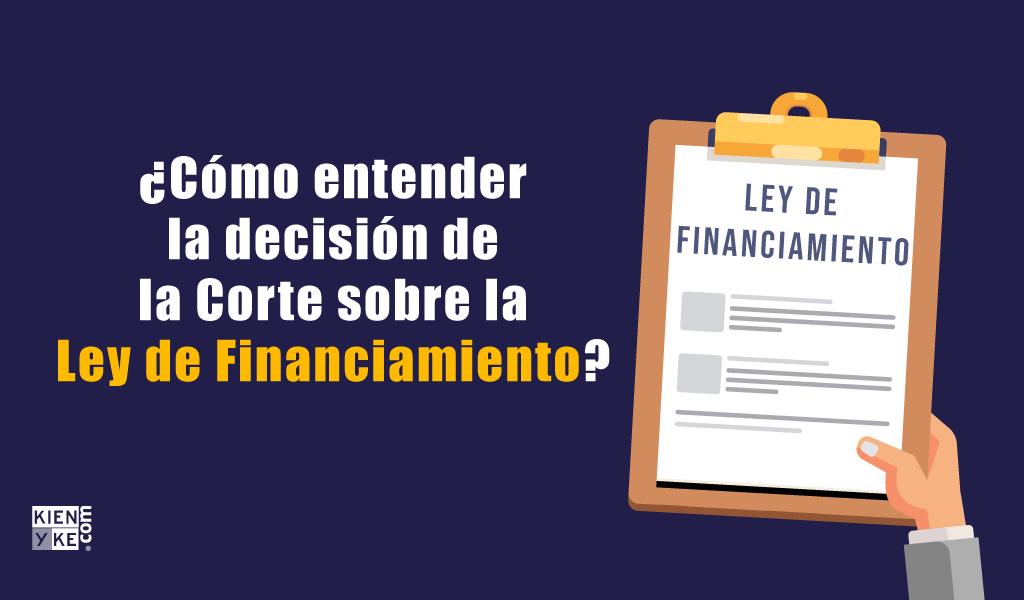 ¿Cómo entender la decisión de la corte sobre la Ley de Financiamiento?