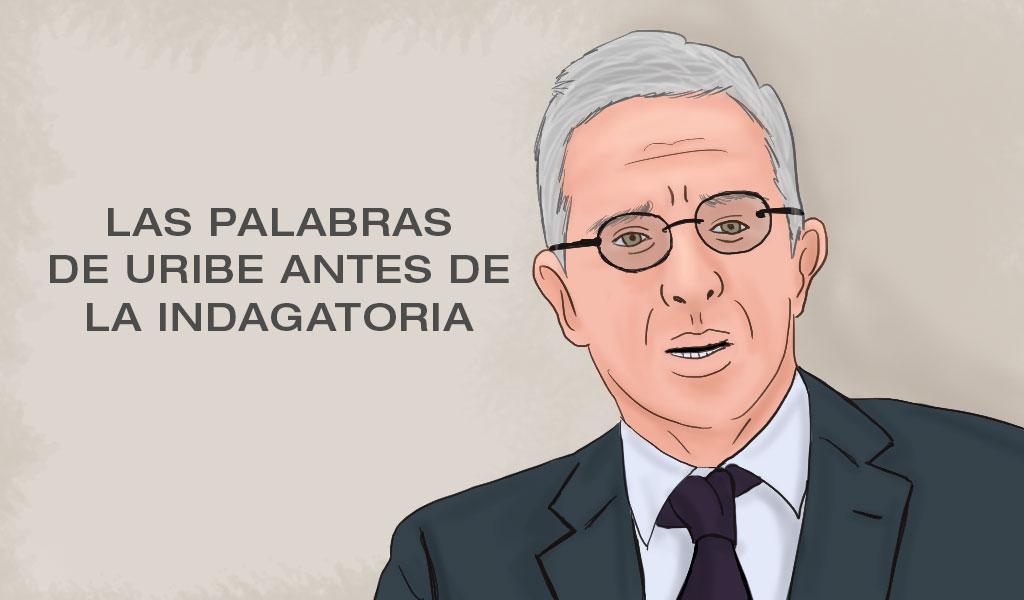 Las palabras de Uribe antes de la indagatoria