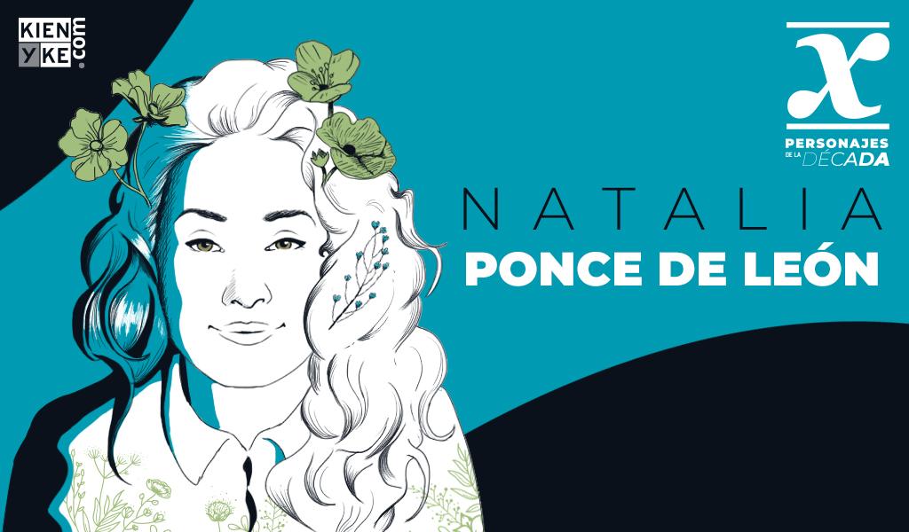 Natalia Ponce de León: La mujer que renació del dolor