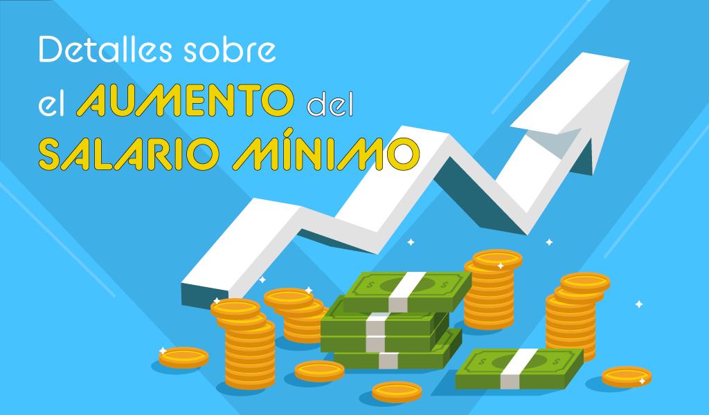 Detalles sobre el aumento del salario mínimo