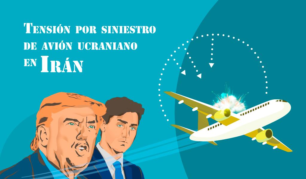 Tensión por siniestro de avión ucraniano en Irán