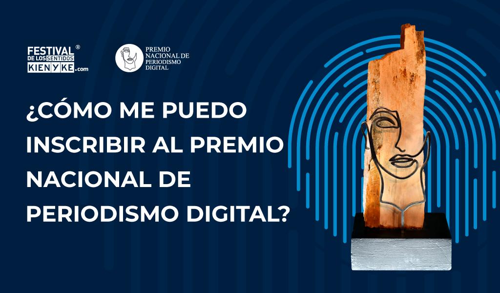 Cómo inscribirse al Premio Nacional de Periodismo Digital